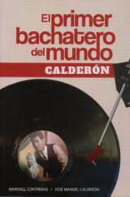 El primer bachatero del mundo: Calderón